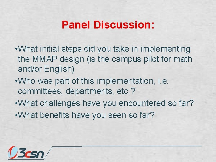 Panel Discussion: • What initial steps did you take in implementing the MMAP