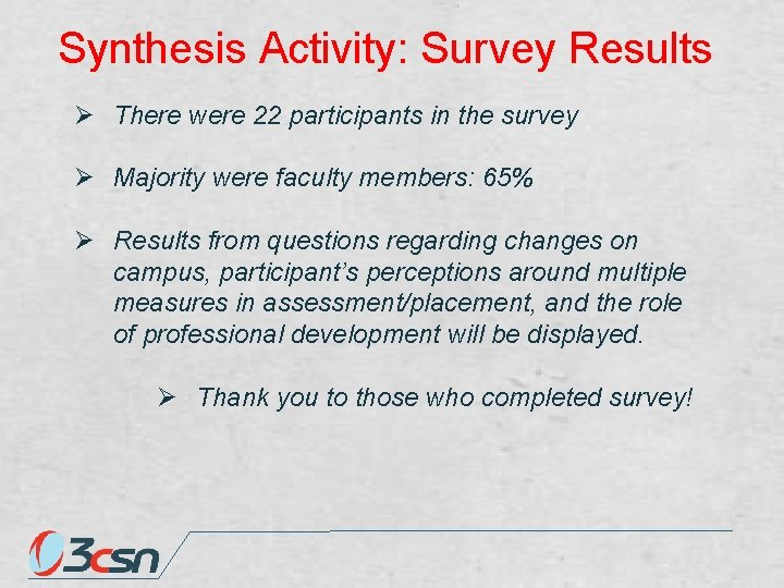 Synthesis Activity: Survey Results Ø There were 22 participants in the survey Ø Majority