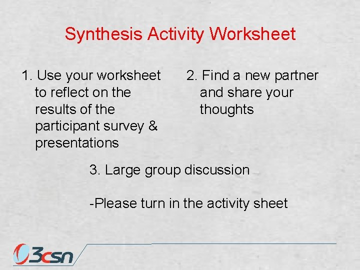 Synthesis Activity Worksheet 1. Use your worksheet to reflect on the results of the