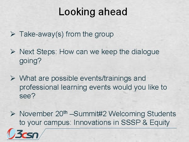 Looking ahead Ø Take-away(s) from the group Ø Next Steps: How can we keep