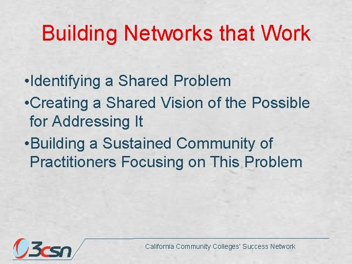 Building Networks that Work • Identifying a Shared Problem • Creating a Shared Vision