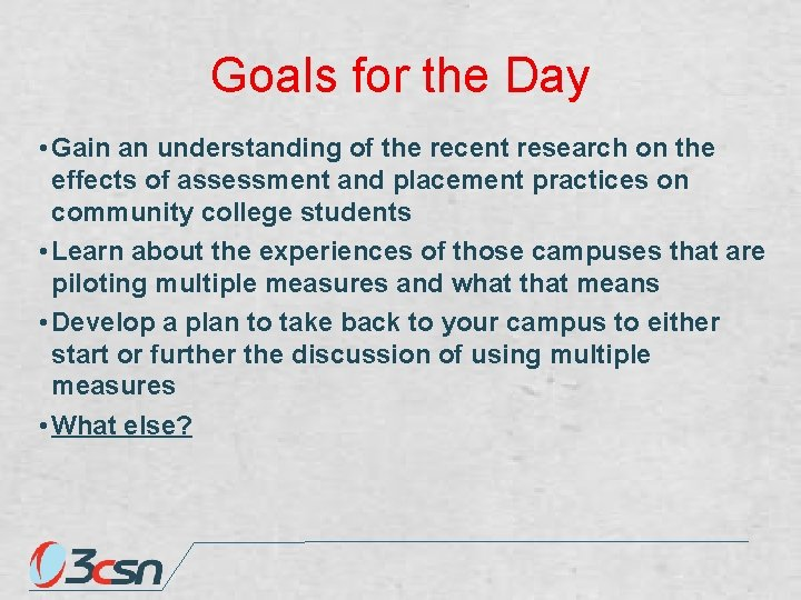 Goals for the Day • Gain an understanding of the recent research on the