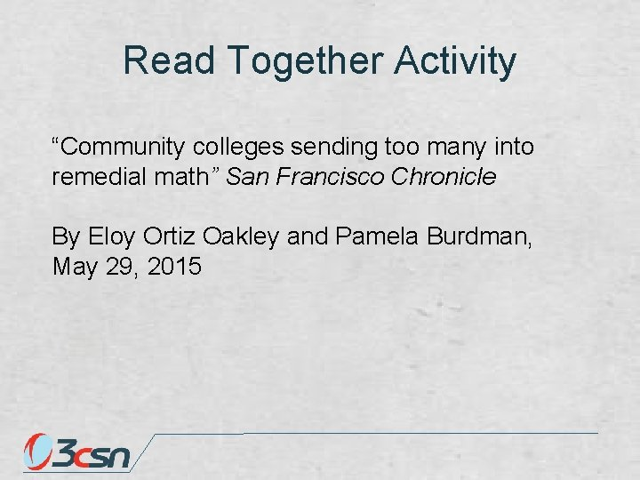 """Read Together Activity """"Community colleges sending too many into remedial math"""" San Francisco Chronicle"""