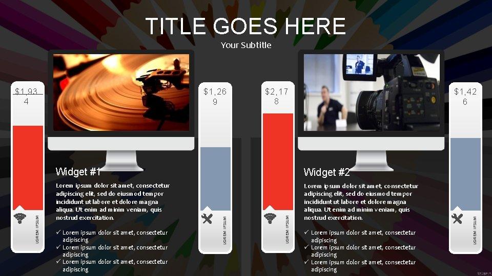 TITLE GOES HERE Your Subtitle $2, 17 8 $1, 42 6 Widget #2 Lorem