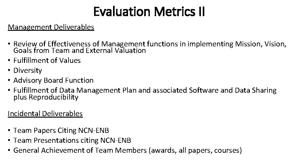 Evaluation Metrics II Management Deliverables • Review of Effectiveness of Management functions in implementing