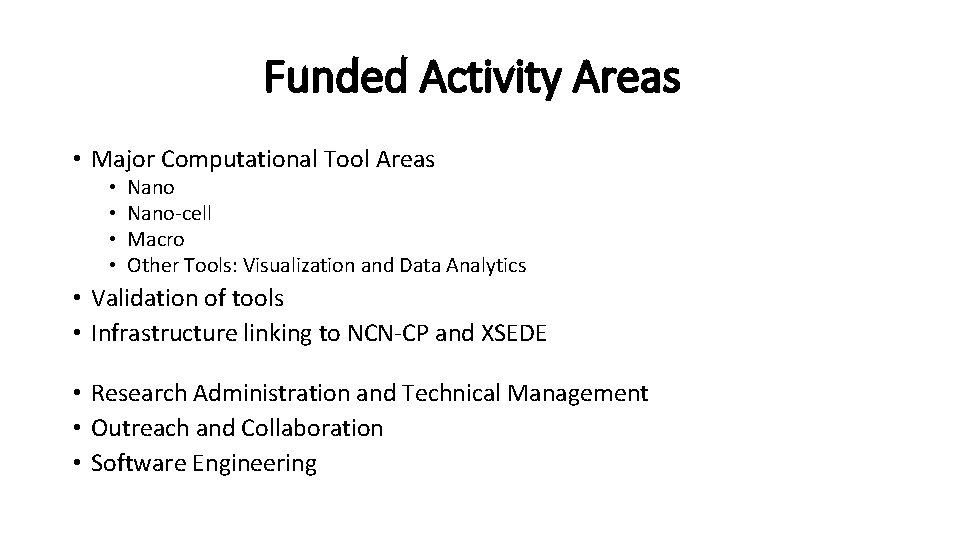 Funded Activity Areas • Major Computational Tool Areas • • Nano-cell Macro Other Tools: