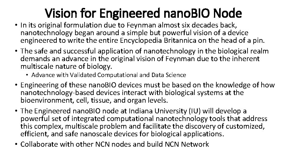Vision for Engineered nano. BIO Node • In its original formulation due to Feynman