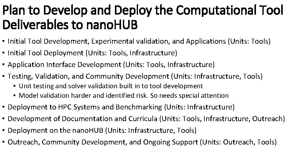 Plan to Develop and Deploy the Computational Tool Deliverables to nano. HUB • •