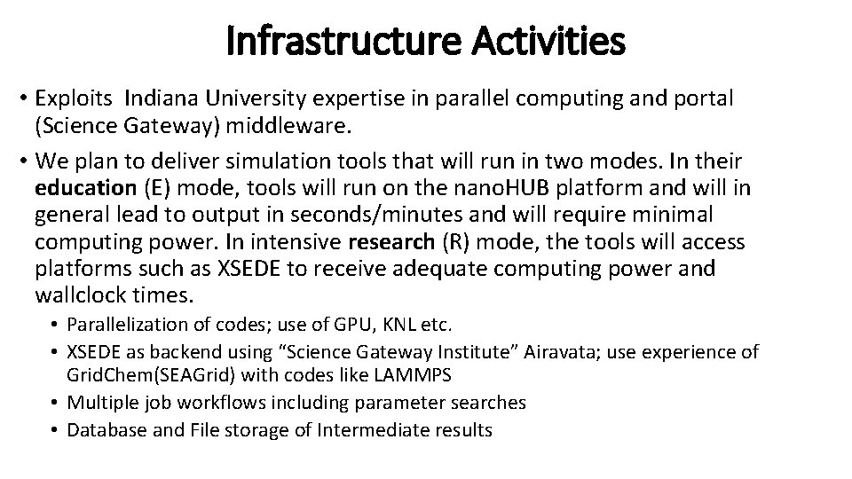 Infrastructure Activities • Exploits Indiana University expertise in parallel computing and portal (Science Gateway)