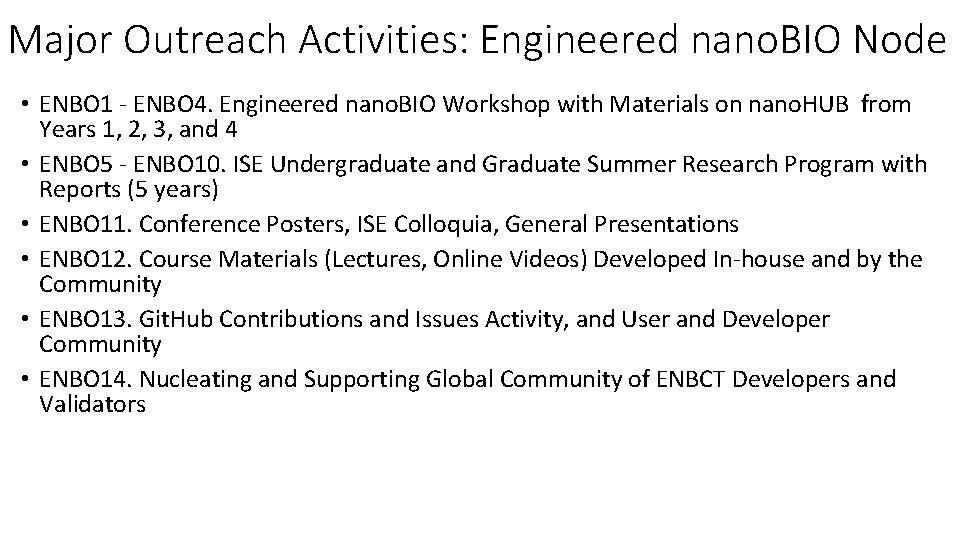 Major Outreach Activities: Engineered nano. BIO Node • ENBO 1 - ENBO 4. Engineered