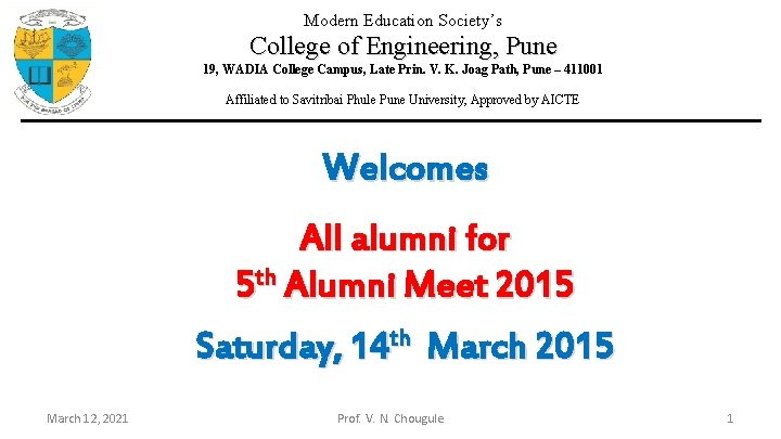 Modern Education Society's College of Engineering, Pune 19, WADIA College Campus, Late Prin. V.