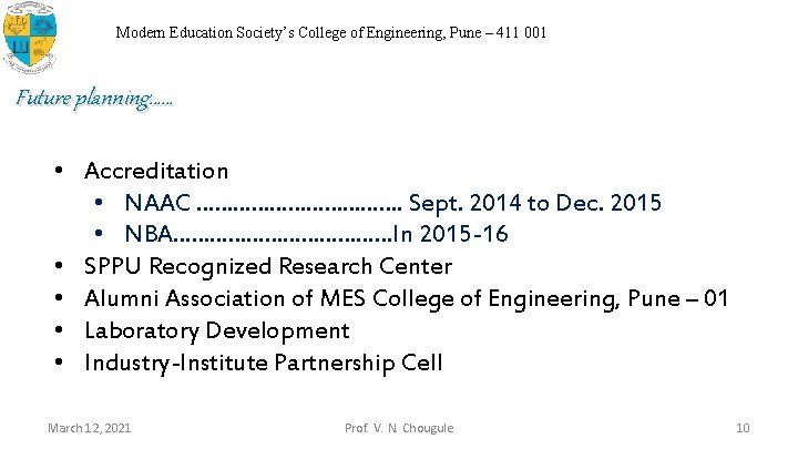 Modern Education Society's College of Engineering, Pune – 411 001 Future planning…… • Accreditation