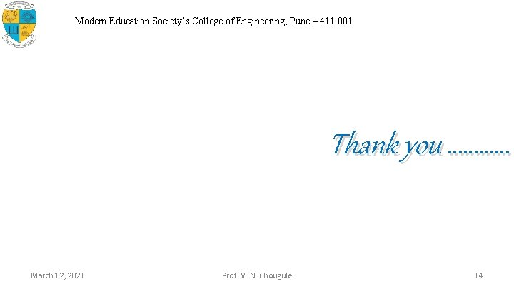 Modern Education Society's College of Engineering, Pune – 411 001 Thank you ………… March