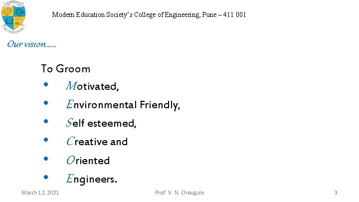 Modern Education Society's College of Engineering, Pune – 411 001 Our vision…… To Groom