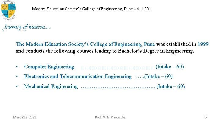 Modern Education Society's College of Engineering, Pune – 411 001 Journey of mescoe…… The