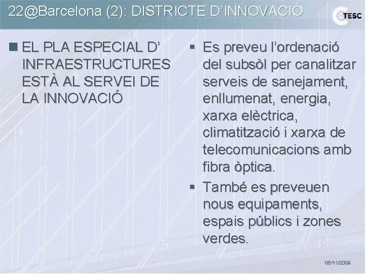 22@Barcelona (2): DISTRICTE D'INNOVACIÓ n EL PLA ESPECIAL D' INFRAESTRUCTURES ESTÀ AL SERVEI DE