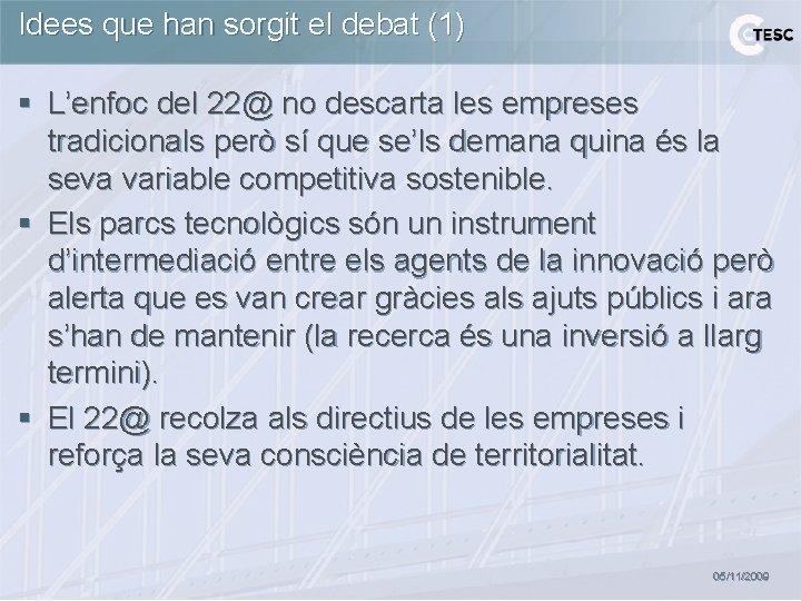 Idees que han sorgit el debat (1) § L'enfoc del 22@ no descarta les