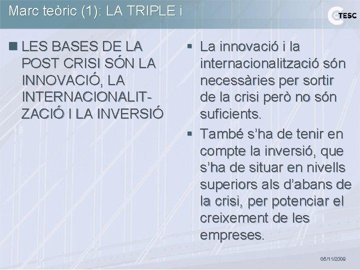 Marc teòric (1): LA TRIPLE i n LES BASES DE LA POST CRISI SÓN