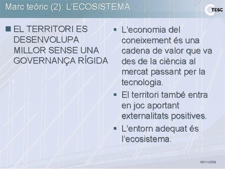 Marc teòric (2): L'ECOSISTEMA n EL TERRITORI ES § L'economia del DESENVOLUPA coneixement és