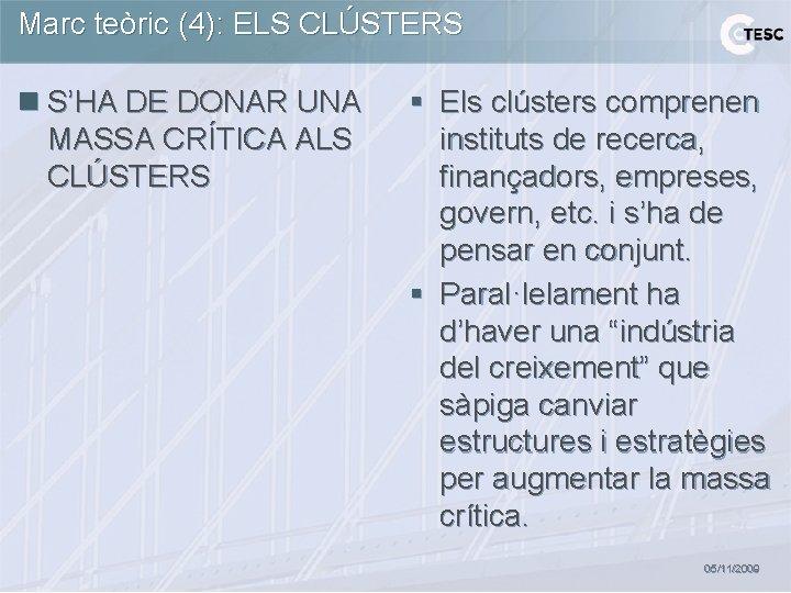 Marc teòric (4): ELS CLÚSTERS n S'HA DE DONAR UNA MASSA CRÍTICA ALS CLÚSTERS