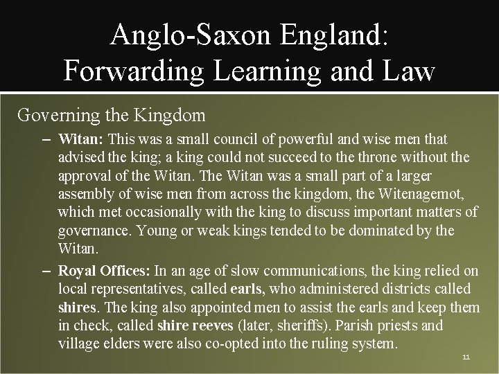Anglo-Saxon England: Forwarding Learning and Law Governing the Kingdom – Witan: This was a