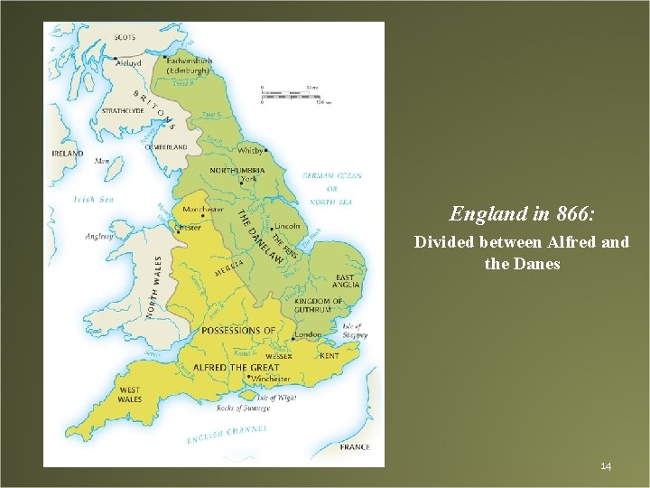 England in 866: Divided between Alfred and the Danes 14