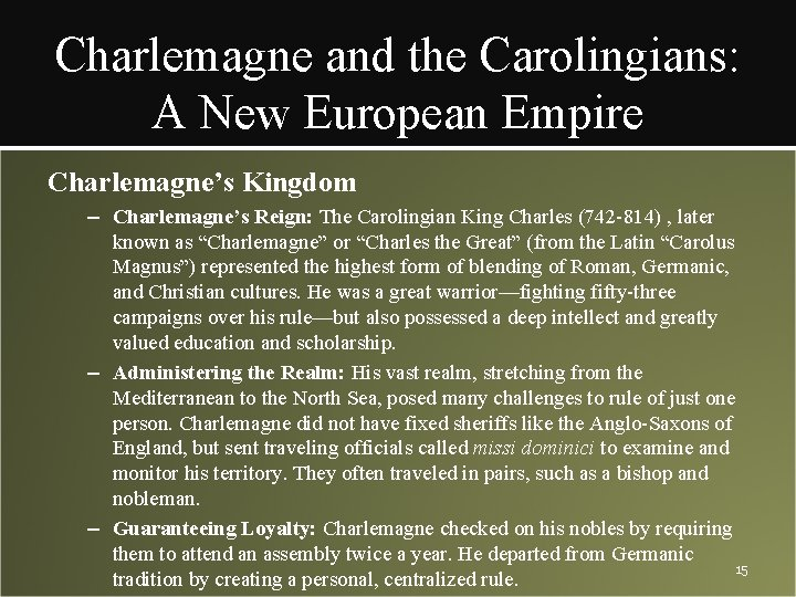 Charlemagne and the Carolingians: A New European Empire Charlemagne's Kingdom – Charlemagne's Reign: The