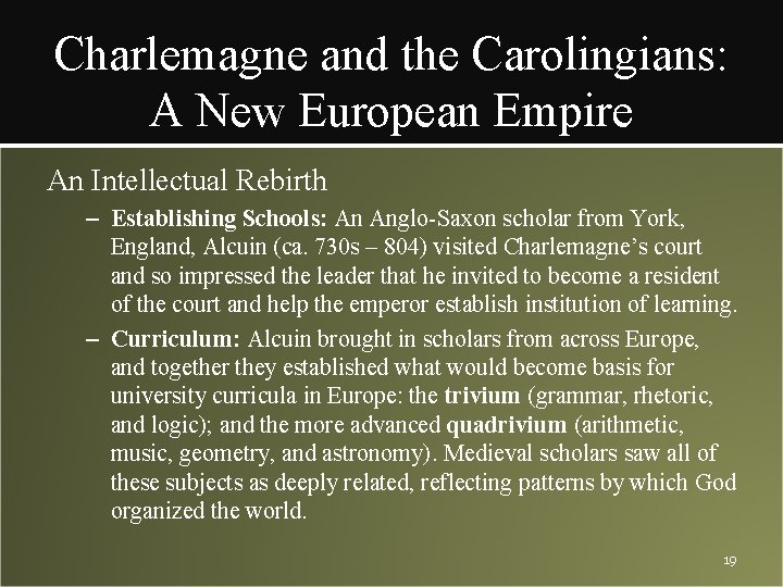 Charlemagne and the Carolingians: A New European Empire An Intellectual Rebirth – Establishing Schools: