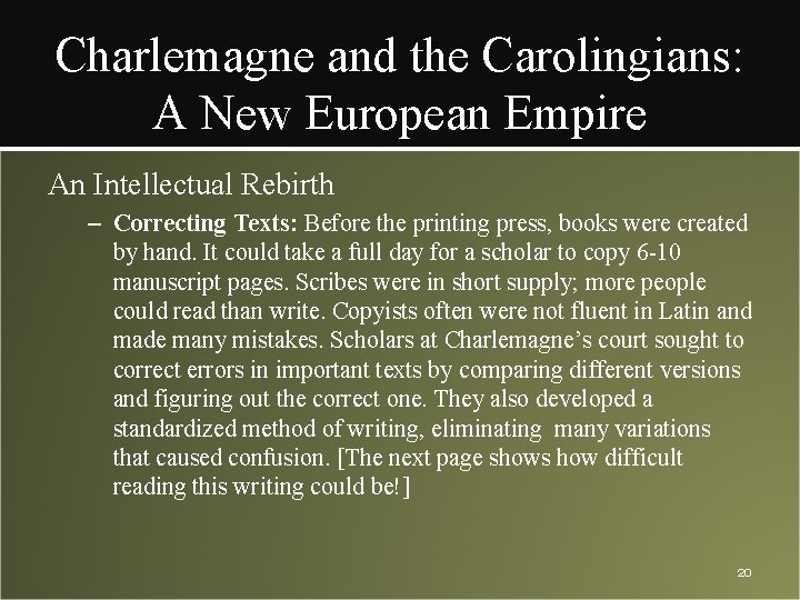 Charlemagne and the Carolingians: A New European Empire An Intellectual Rebirth – Correcting Texts: