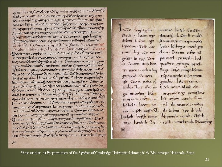 Photo credits: a) By permission of the Syndics of Cambridge University Library; b) Bibliotheque