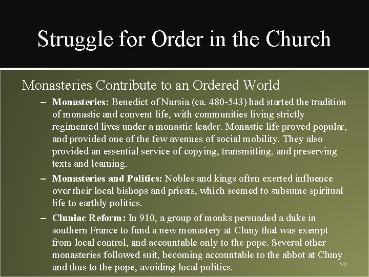 Struggle for Order in the Church Monasteries Contribute to an Ordered World – Monasteries: