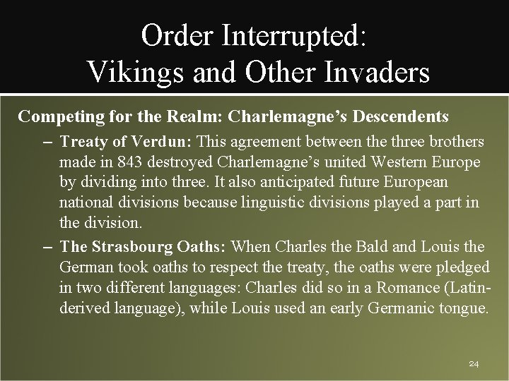 Order Interrupted: Vikings and Other Invaders Competing for the Realm: Charlemagne's Descendents – Treaty
