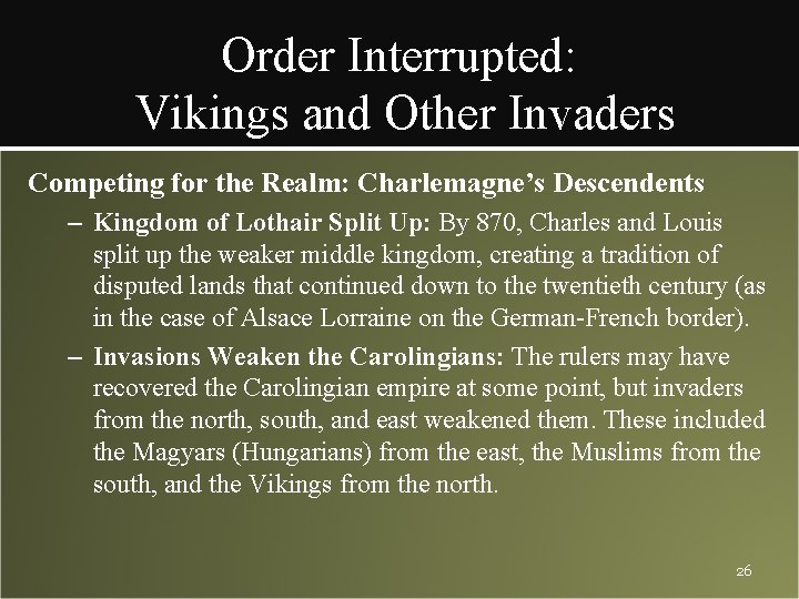 Order Interrupted: Vikings and Other Invaders Competing for the Realm: Charlemagne's Descendents – Kingdom