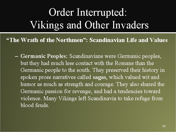 """Order Interrupted: Vikings and Other Invaders """"The Wrath of the Northmen"""": Scandinavian Life and"""