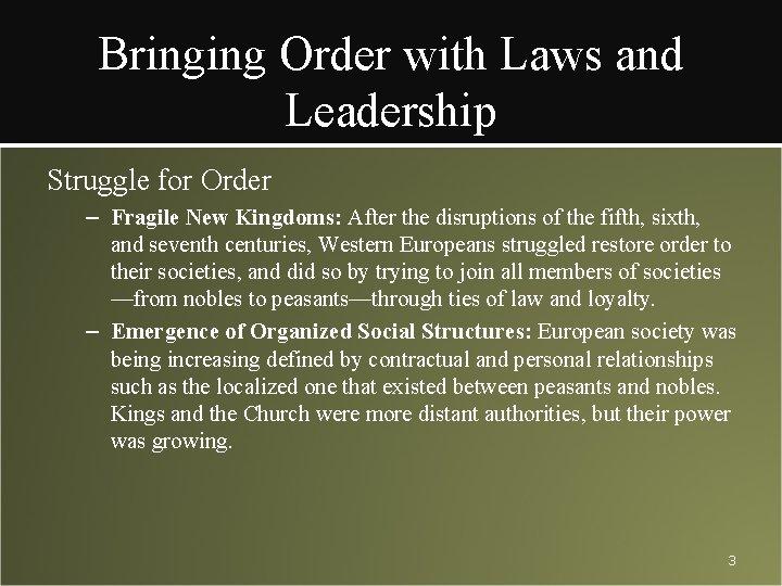 Bringing Order with Laws and Leadership Struggle for Order – Fragile New Kingdoms: After