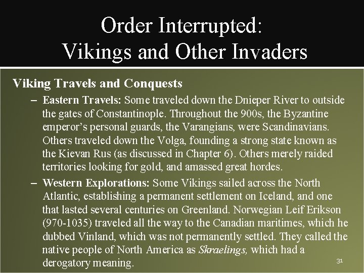 Order Interrupted: Vikings and Other Invaders Viking Travels and Conquests – Eastern Travels: Some