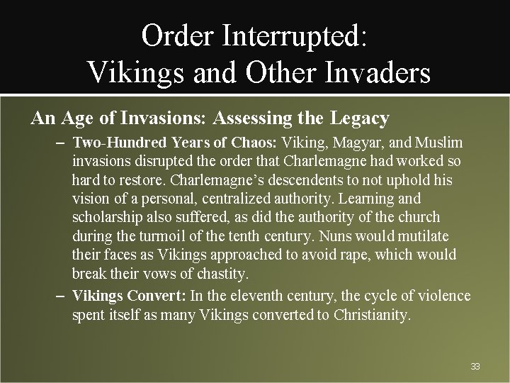 Order Interrupted: Vikings and Other Invaders An Age of Invasions: Assessing the Legacy –