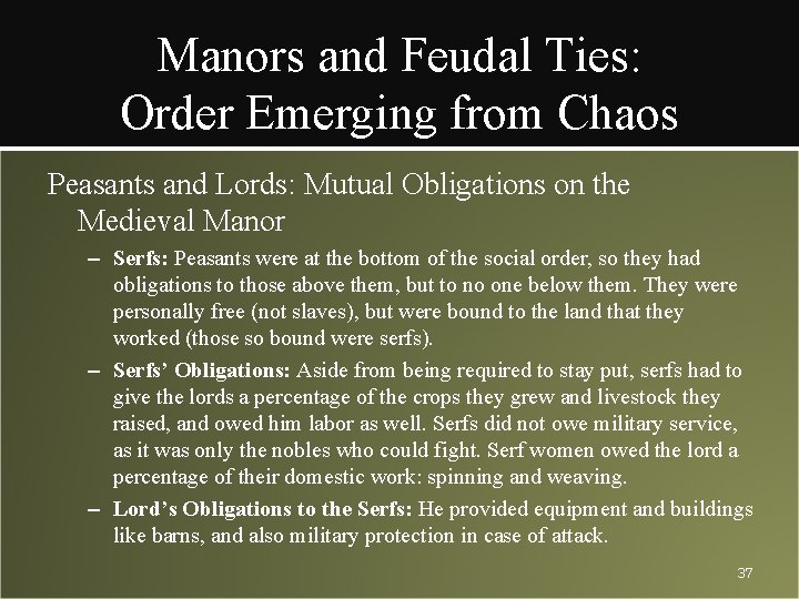 Manors and Feudal Ties: Order Emerging from Chaos Peasants and Lords: Mutual Obligations on