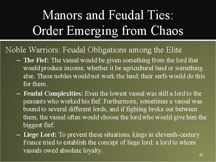 Manors and Feudal Ties: Order Emerging from Chaos Noble Warriors: Feudal Obligations among the