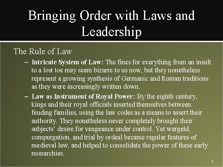Bringing Order with Laws and Leadership The Rule of Law – Intricate System of