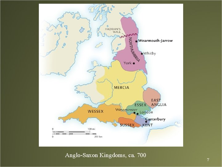 Anglo-Saxon Kingdoms, ca. 700 7