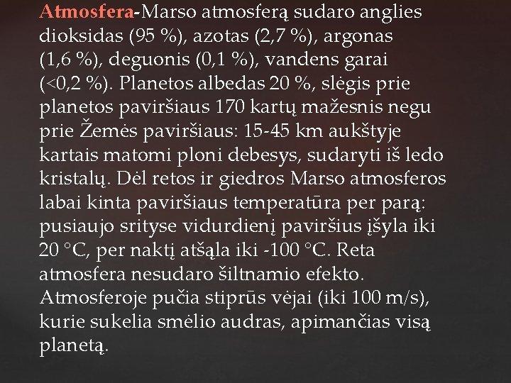 Atmosfera-Marso atmosferą sudaro anglies dioksidas (95 %), azotas (2, 7 %), argonas (1, 6
