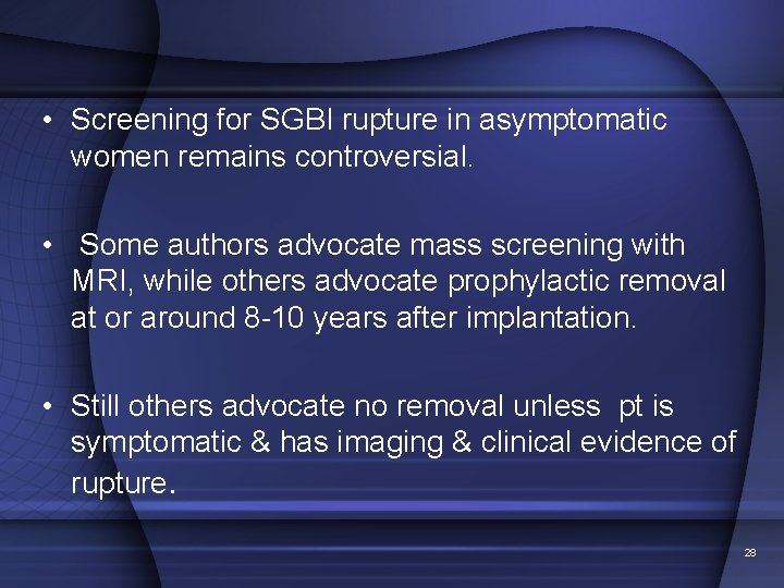 • Screening for SGBI rupture in asymptomatic women remains controversial. • Some authors