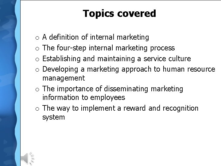 Topics covered A definition of internal marketing The four-step internal marketing process Establishing and