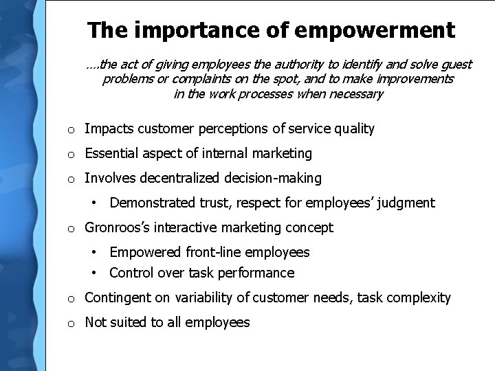 The importance of empowerment …. the act of giving employees the authority to identify