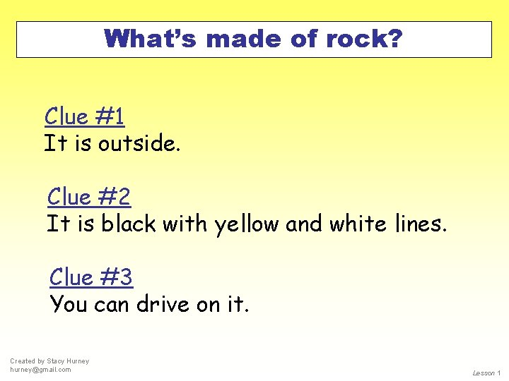 What's made of rock? Clue #1 It is outside. Clue #2 It is black