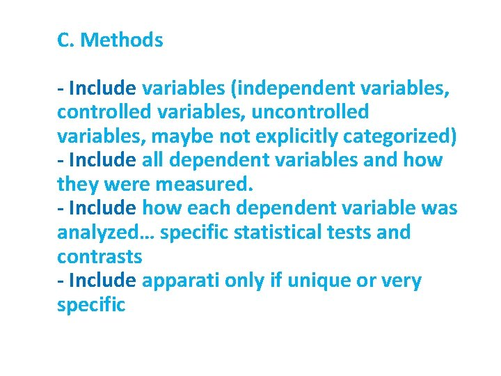C. Methods - Include variables (independent variables, controlled variables, uncontrolled variables, maybe not explicitly