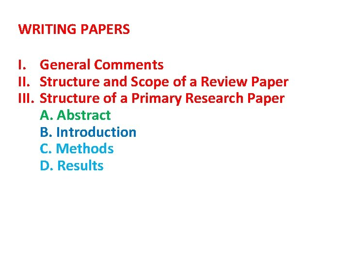 WRITING PAPERS I. General Comments II. Structure and Scope of a Review Paper III.