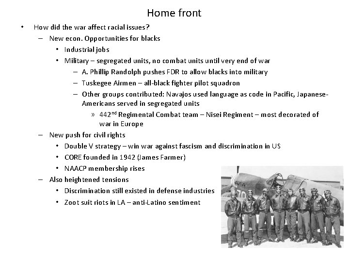 Home front • How did the war affect racial issues? – New econ. Opportunities