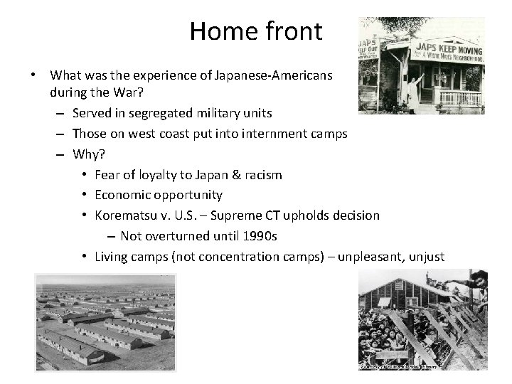 Home front • What was the experience of Japanese-Americans during the War? – Served